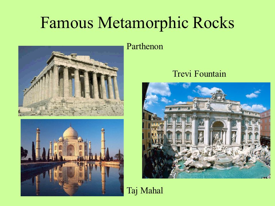 Famous Metamorphic Rocks Taj Mahal Trevi Fountain Parthenon