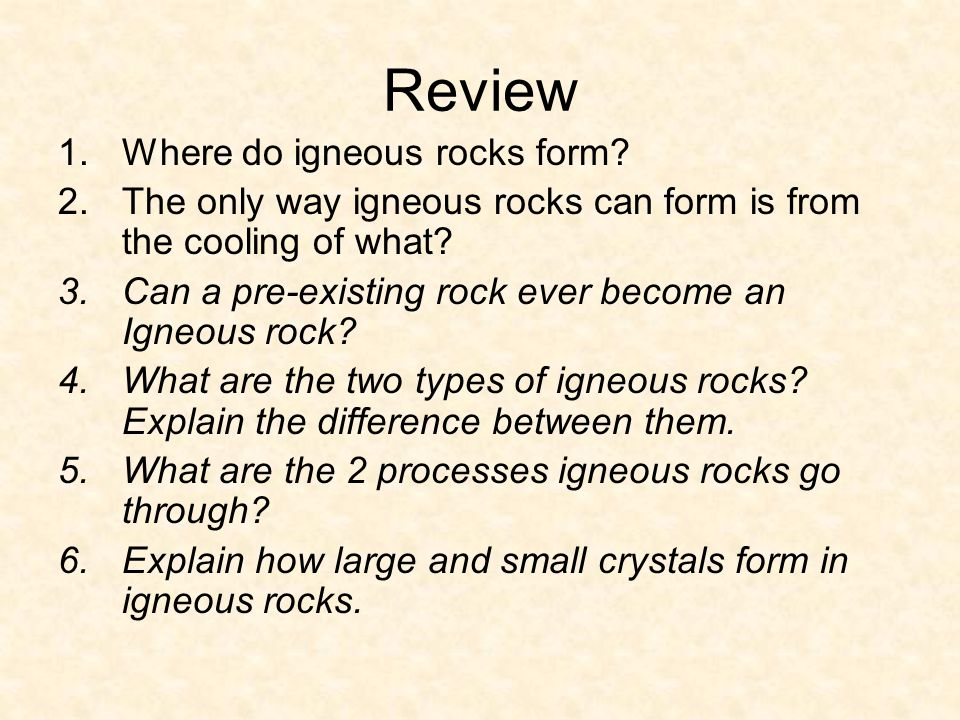 Review 1.Where do igneous rocks form.