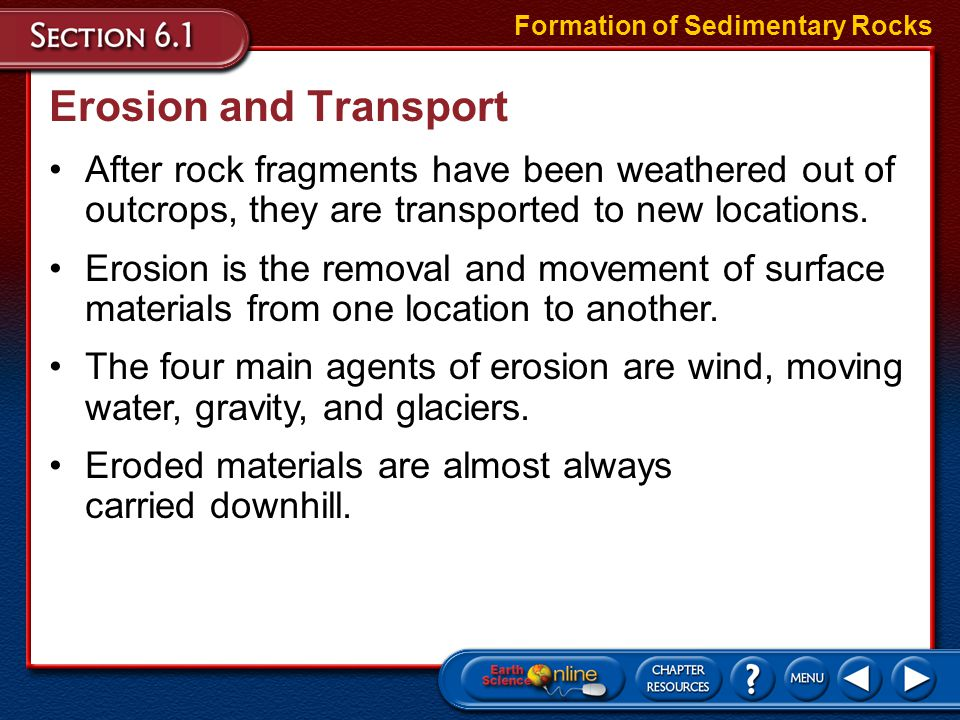 1.What is it called when sediments are laid down on the ground or sink to the bottoms of bodies of water.