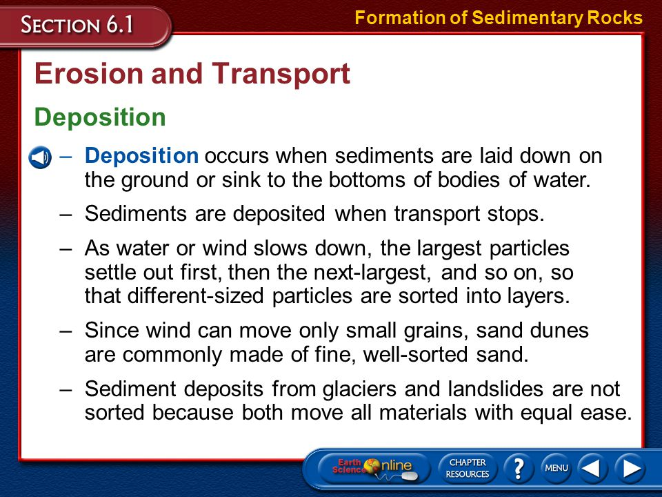 Features of Sedimentary Rocks Evidence of Past Life Formation of Sedimentary Rocks –Fossils are probably the best-known features of sedimentary rocks.