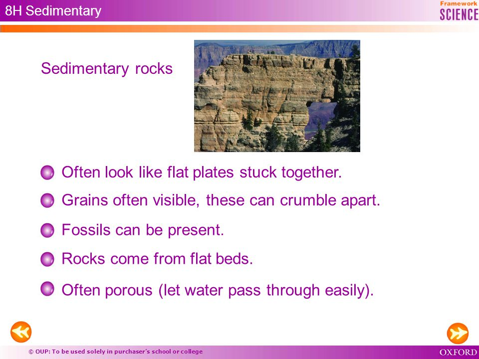 © OUP: To be used solely in purchaser's school or college 8H Sedimentary Often look like flat plates stuck together.