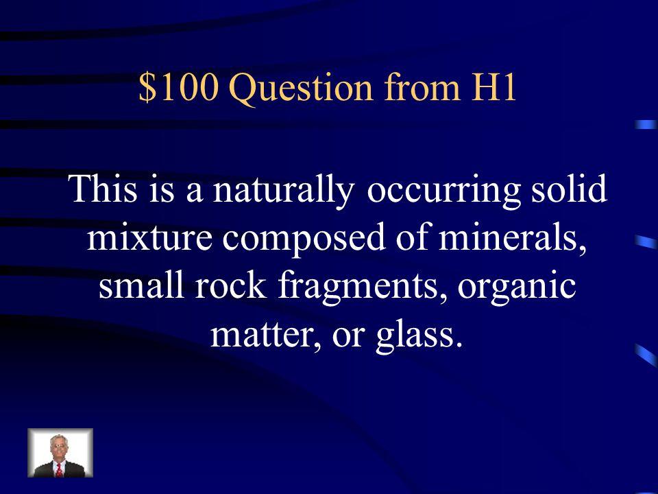 Rock Types Rocks Igneous Rocks Sedimentary Rocks Metamorphic Rocks Everyday Use Q $100 Q $200 Q $300 Q $400 Q $500 Q $100 Q $200 Q $300 Q $400 Q $500 Final Jeopardy
