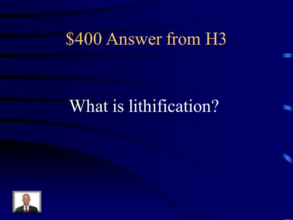 $400 Question from H3 The process by which unconsolidated material converts into coherent, solid rock, through compaction or cementation; this process turns sediment into rock.