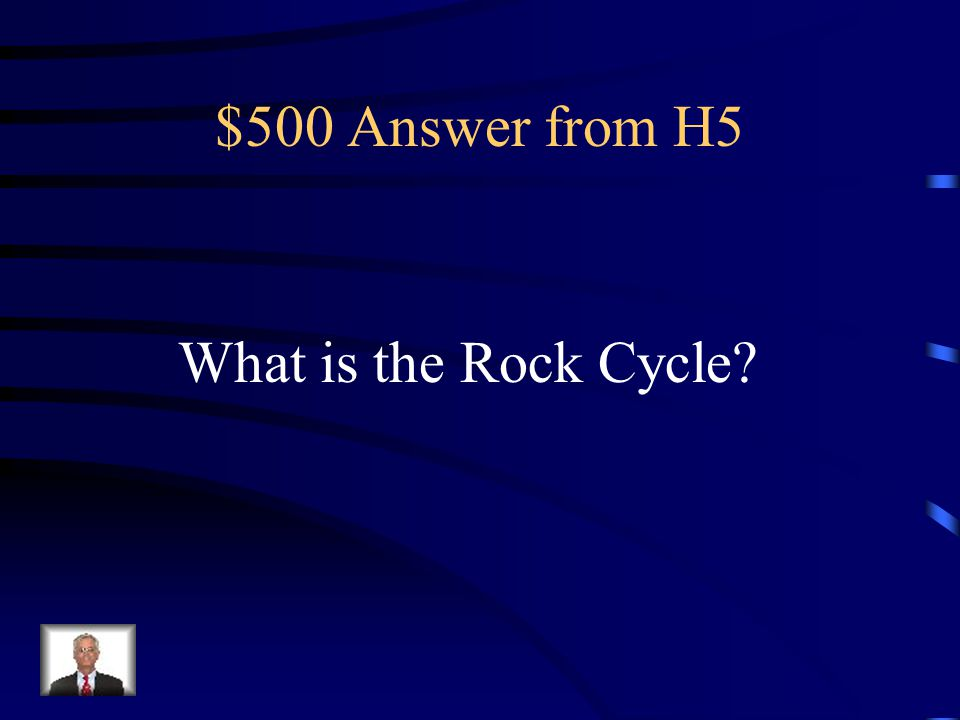 $500 Question from H5 Over thousands of years, each type of rock can change into one of the others, this process is called.