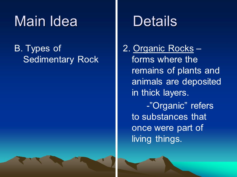 Main IdeaDetails B. Types of Sedimentary Rock 2.