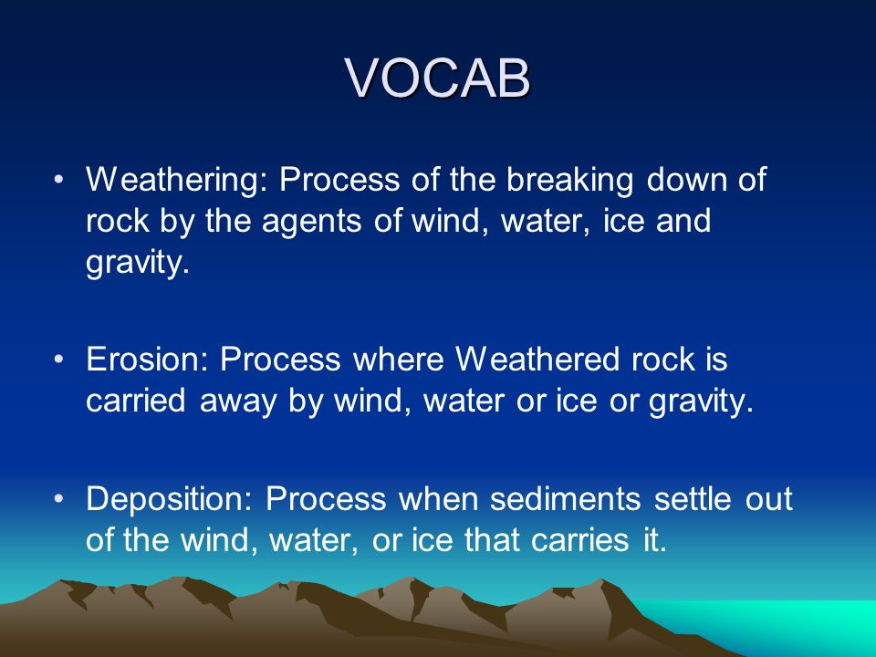 VOCAB Compaction: Process of pressing together of sediments under their own weight Cementation: Process where dissolved minerals crystallize and glue particles of sediment together.