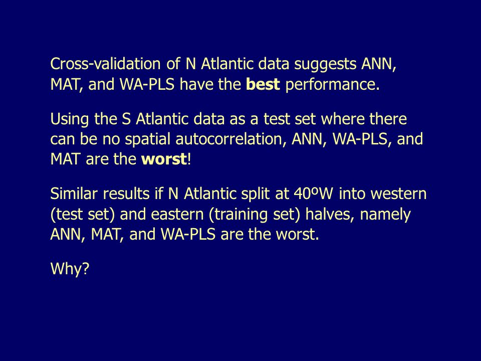 Cross-validation of N Atlantic data suggests ANN, MAT, and WA-PLS have the best performance.