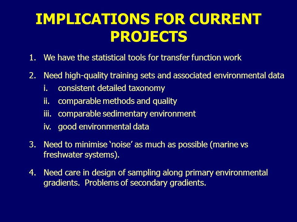 1.We have the statistical tools for transfer function work 2.Need high-quality training sets and associated environmental data i.consistent detailed t