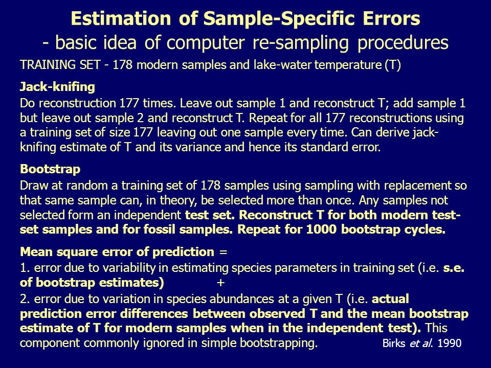 TRAINING SET - 178 modern samples and lake-water temperature (T) Jack-knifing Do reconstruction 177 times.