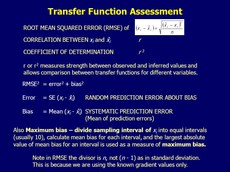 ROOT MEAN SQUARED ERROR (RMSE) of CORRELATION BETWEEN x i and x i r COEFFICIENT OF DETERMINATIONr 2 r or r 2 measures strength between observed and inferred values and allows comparison between transfer functions for different variables.