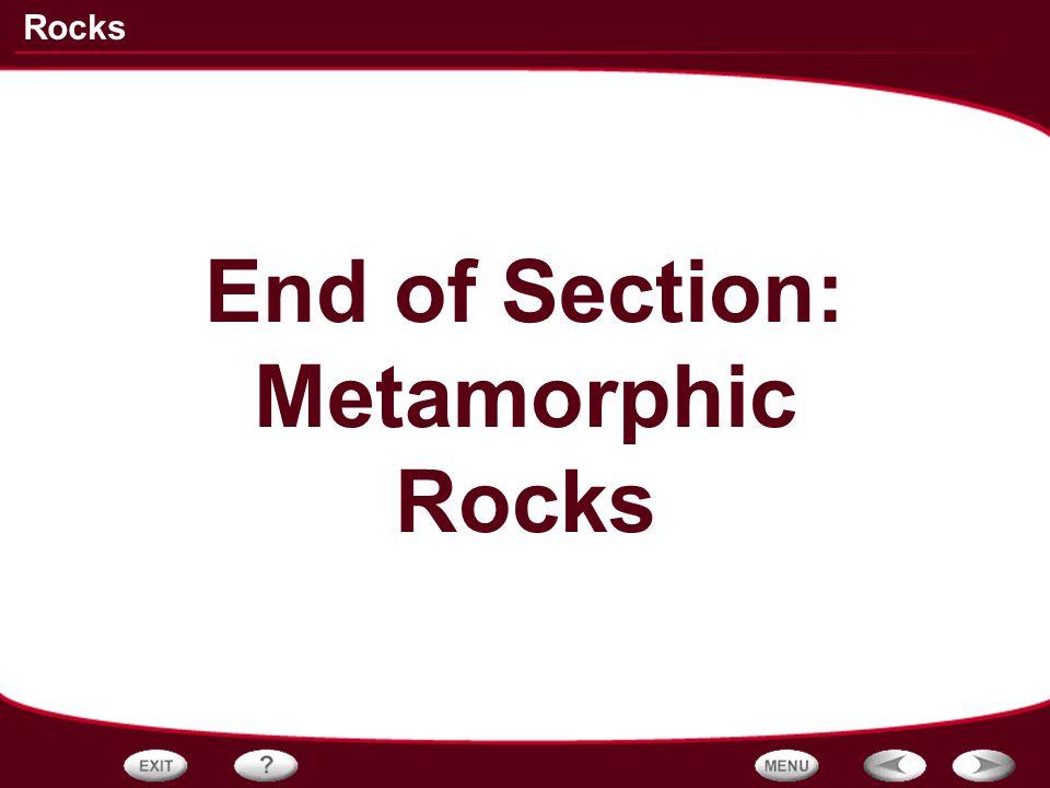 Rocks End of Section: Metamorphic Rocks