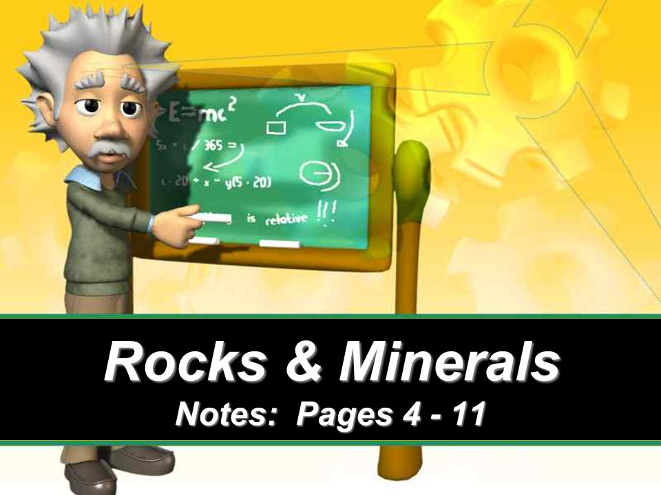Rocks & Minerals Notes: Pages 4 - 11