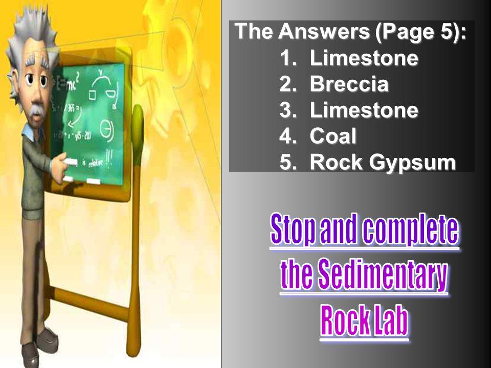 The Answers (Page 5): 1. Limestone 2. Breccia 3. Limestone 4. Coal 5. Rock Gypsum