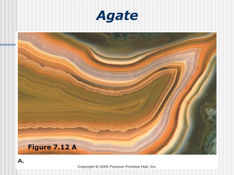 Agate Figure 7.12 A