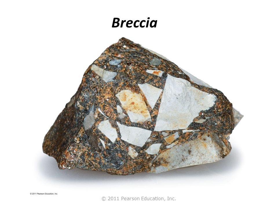 © 2011 Pearson Education, Inc. Breccia