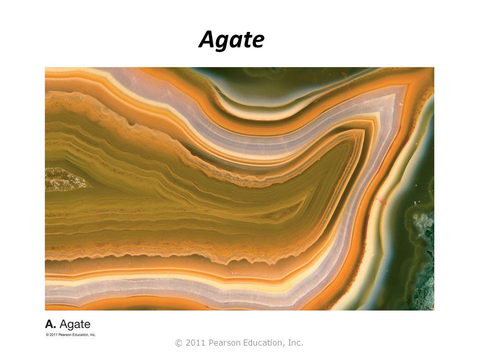 © 2011 Pearson Education, Inc. Agate