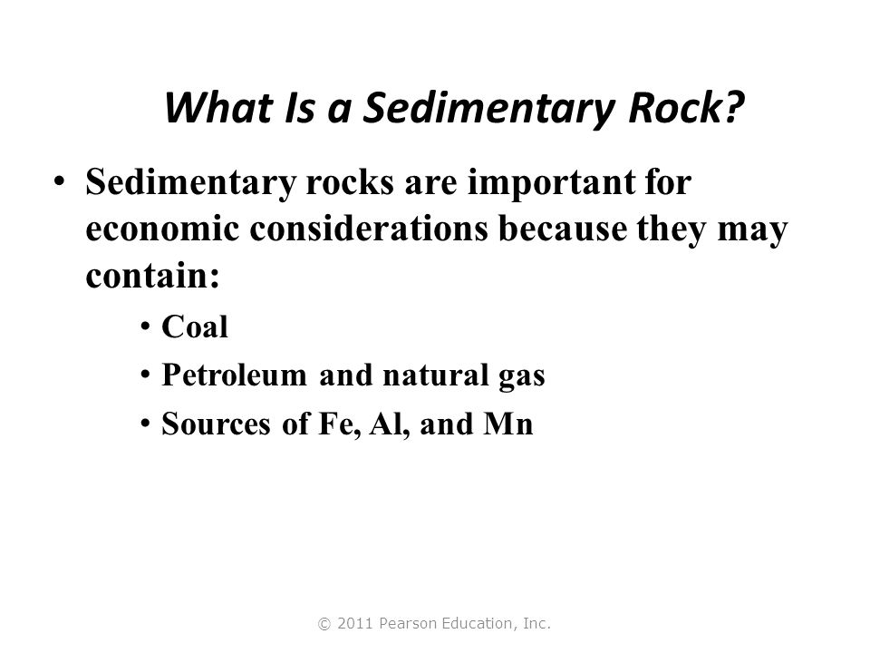 © 2011 Pearson Education, Inc. What Is a Sedimentary Rock.