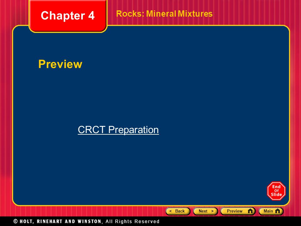 < BackNext >PreviewMain Rocks: Mineral Mixtures Chapter 4 Preview CRCT Preparation