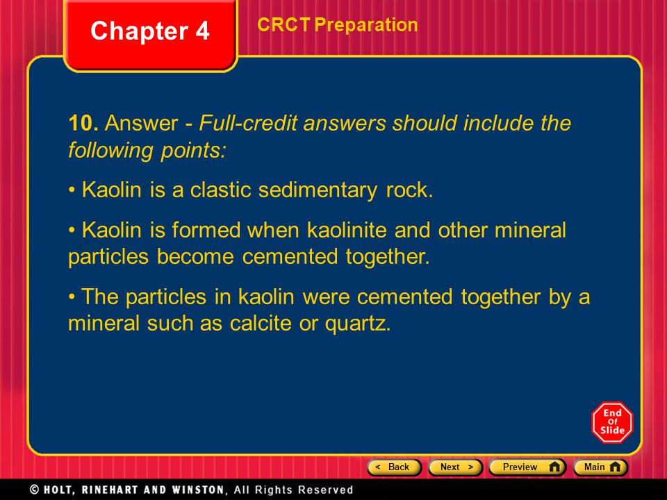 < BackNext >PreviewMain Chapter 4 CRCT Preparation 10. Answer - Full-credit answers should include the following points: Kaolin is a clastic sedimenta