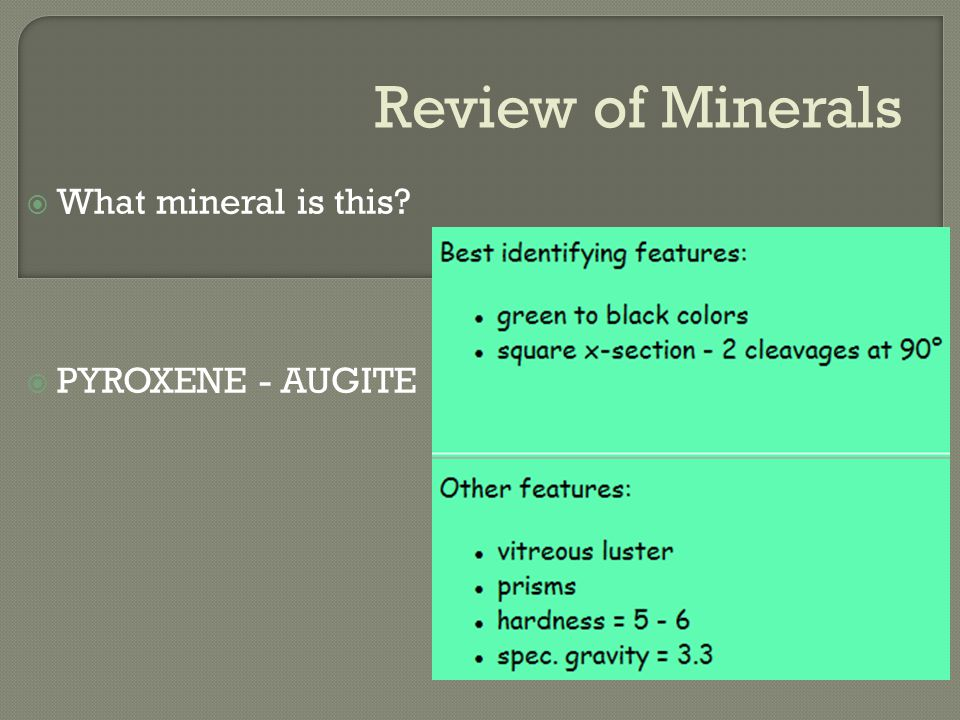 Review of Minerals  What mineral is this  PYROXENE - AUGITE