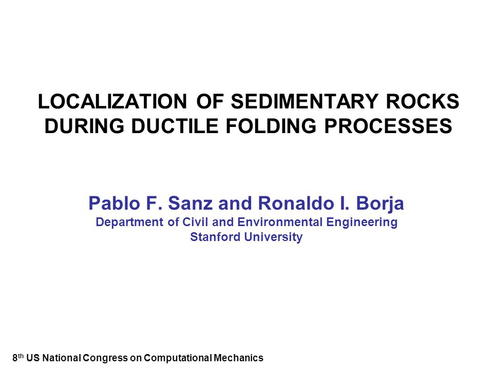 LOCALIZATION OF SEDIMENTARY ROCKS DURING DUCTILE FOLDING PROCESSES Pablo F.