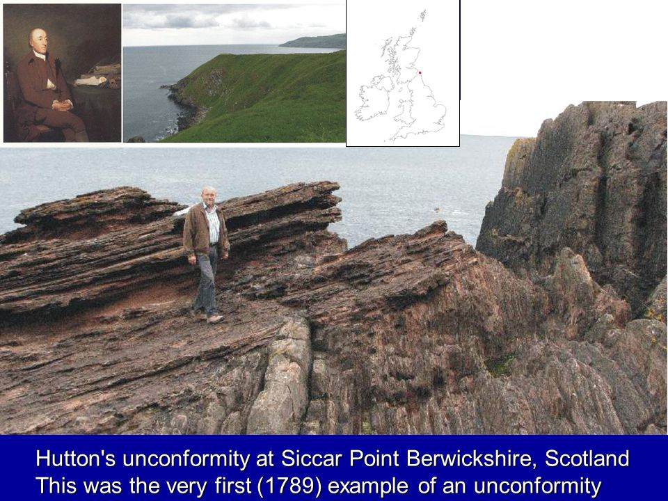 Hutton s unconformity at Siccar Point Berwickshire, Scotland This was the very first (1789) example of an unconformity