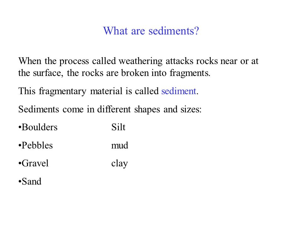 Sedimentary rocks are formed from sediments