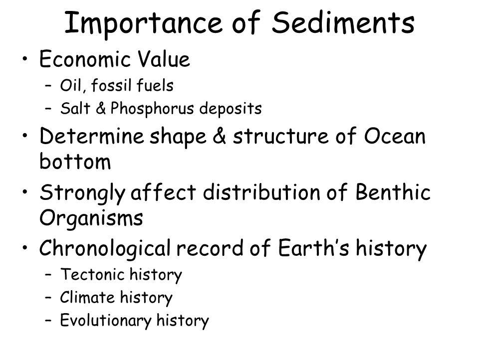 Sediment Classification Origin –Lithogenous or Terrigenous(~75%) –Biogenous(~20%) –Hydrogenous –Cosmogenous