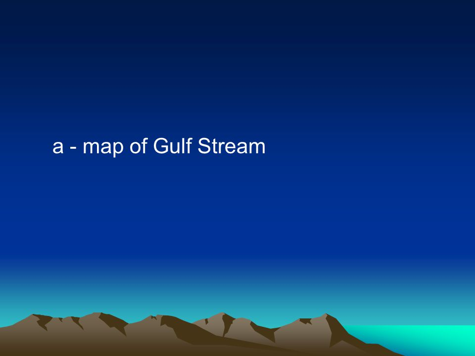 a - map of Gulf Stream