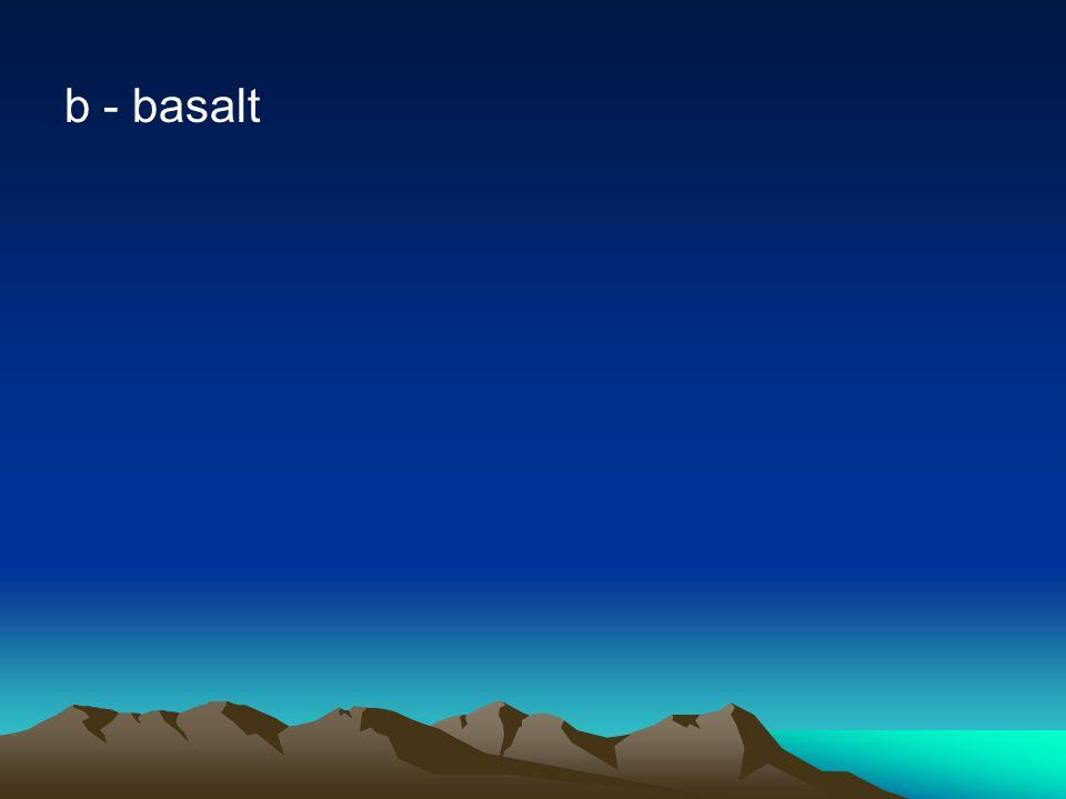 b - basalt