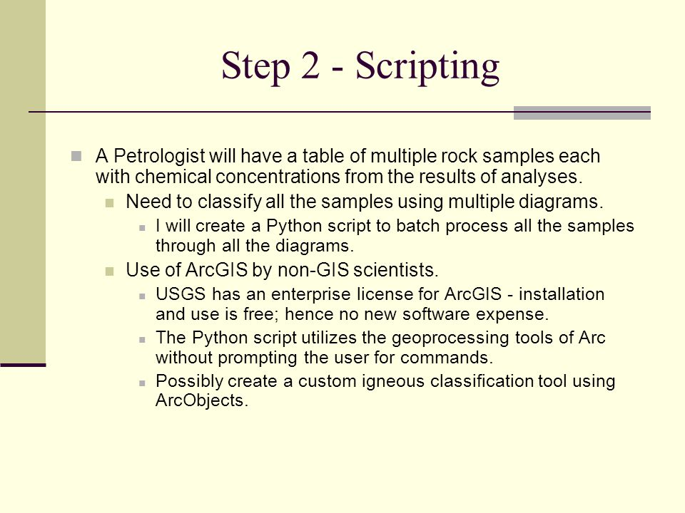 Step 2 - Scripting A Petrologist will have a table of multiple rock samples each with chemical concentrations from the results of analyses. Need to cl