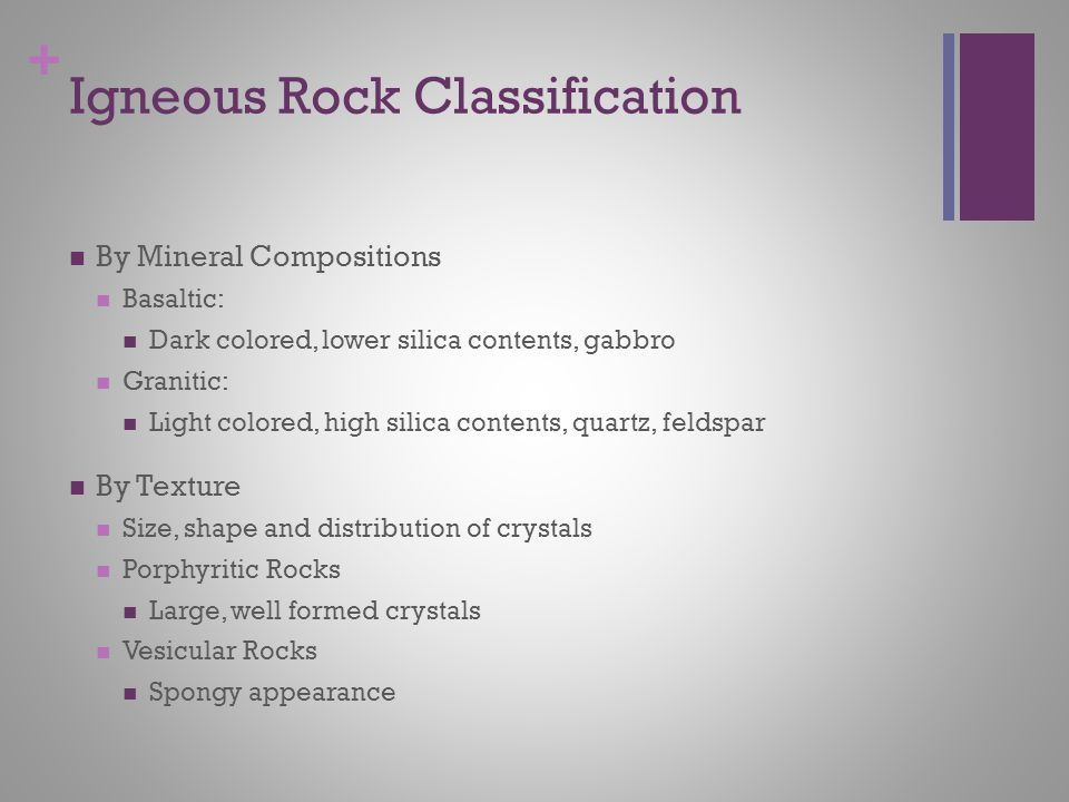 + Learning Targets Classify different types and textures of igneous rocks