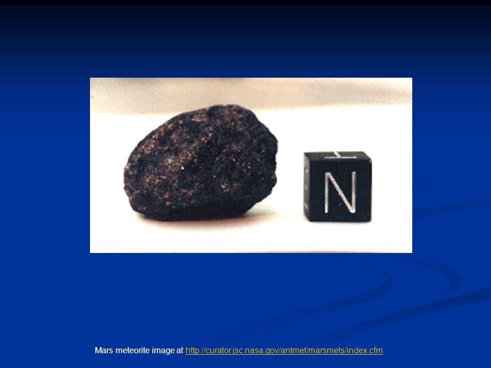 Mars meteorite image at http://curator.jsc.nasa.gov/antmet/marsmets/index.cfmhttp://curator.jsc.nasa.gov/antmet/marsmets/index.cfm