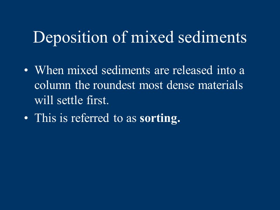 Deposition by Ice Direct glacial deposits (ones that involve little water) are typically unsorted.