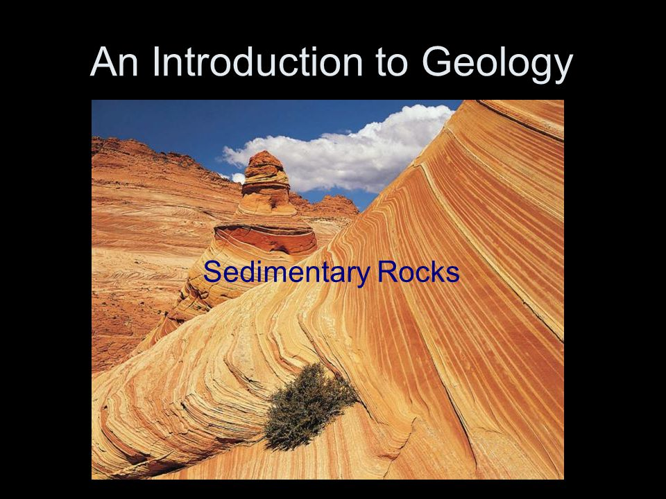 An Introduction to Geology Sedimentary Rocks