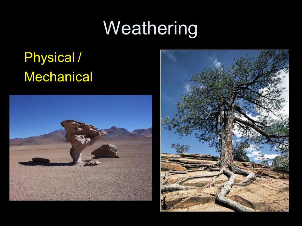 Weathering Physical / Mechanical