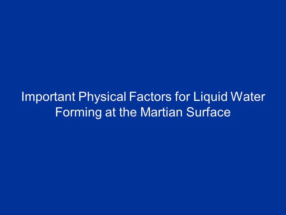 Important Physical Factors for Liquid Water Forming at the Martian Surface