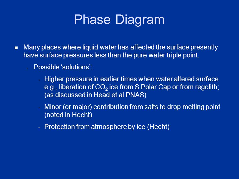 Many places where liquid water has affected the surface presently have surface pressures less than the pure water triple point. - Possible 'solutions'