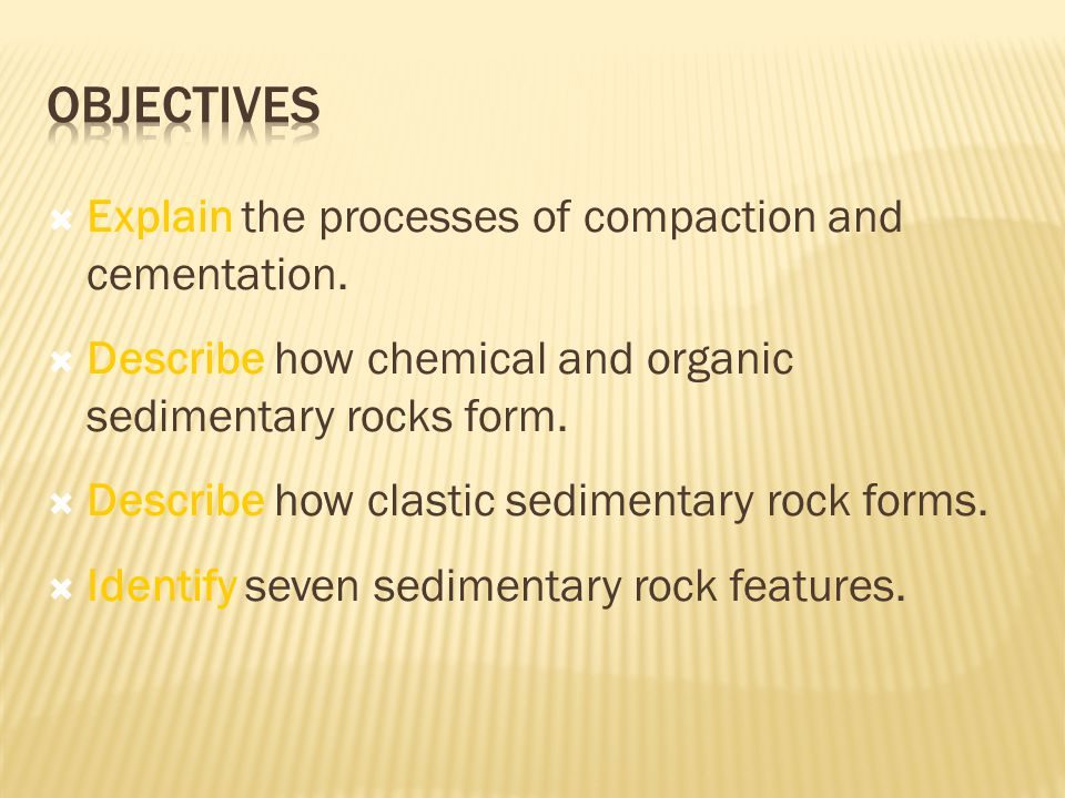  Explain the processes of compaction and cementation.