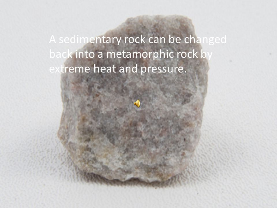 The metamorphic rock has broke into sediments and has been compacted and cemented together to become a sedimentary rock.