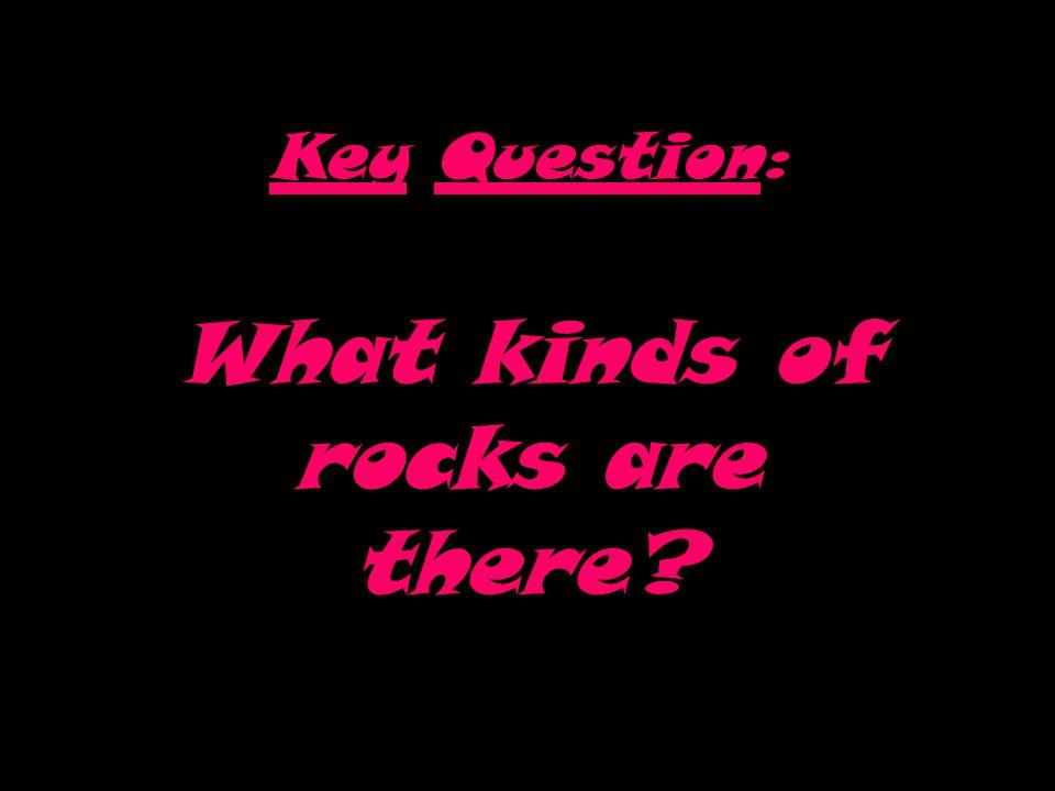 LAB 1: different TYPES OF ROCKS