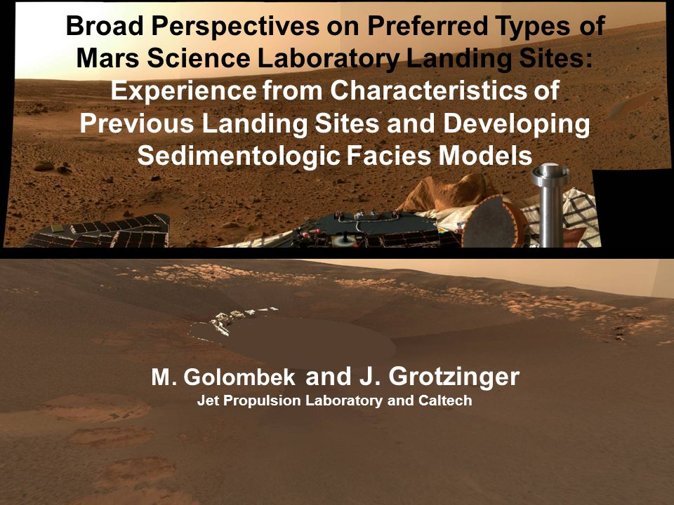 Broad Perspectives on Preferred Types of Mars Science Laboratory Landing Sites: Experience from Characteristics of Previous Landing Sites and Developing Sedimentologic Facies Models M.