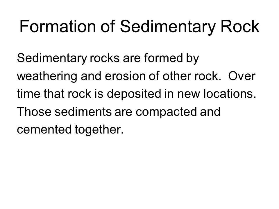 3 types of sedimentary rock 1.Clastic rock 2.Chemical rock 3.Organic rock