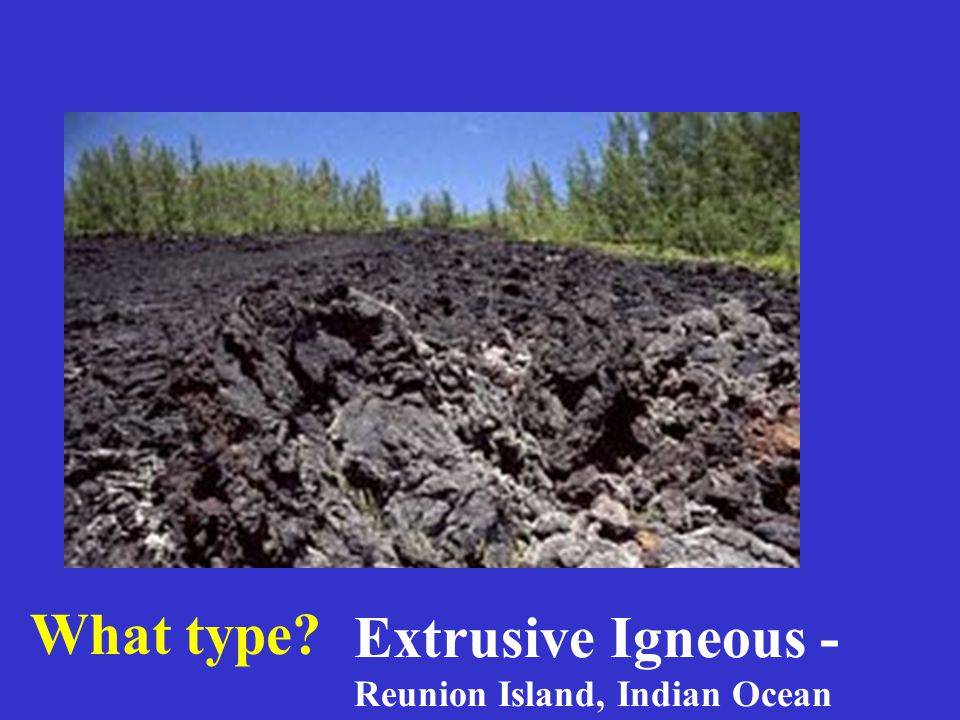Extrusive Igneous - Reunion Island, Indian Ocean