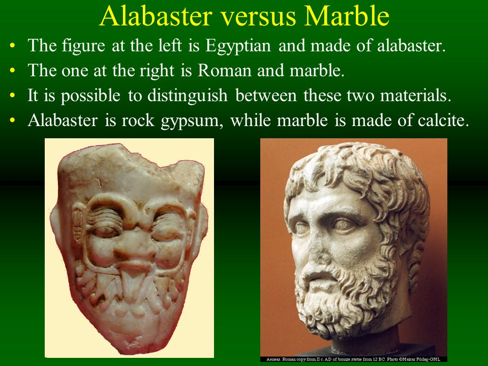 Alabaster versus Marble The figure at the left is Egyptian and made of alabaster.