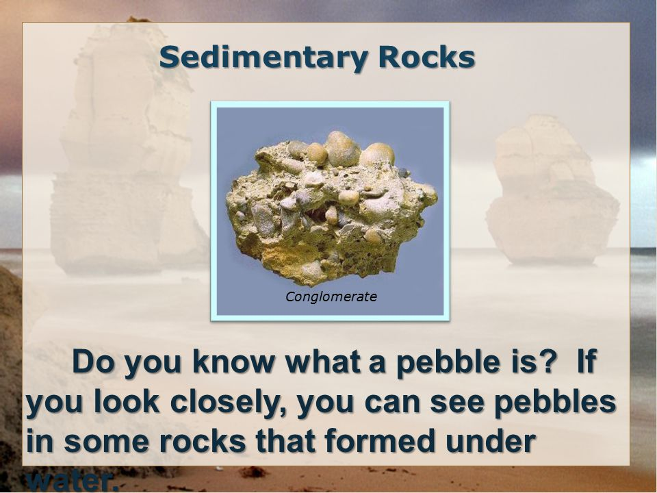 Do you know what a pebble is.