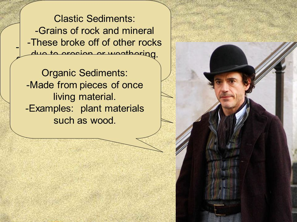 Chemical Sediments: -Mineral grains that formed due to a chemical process.