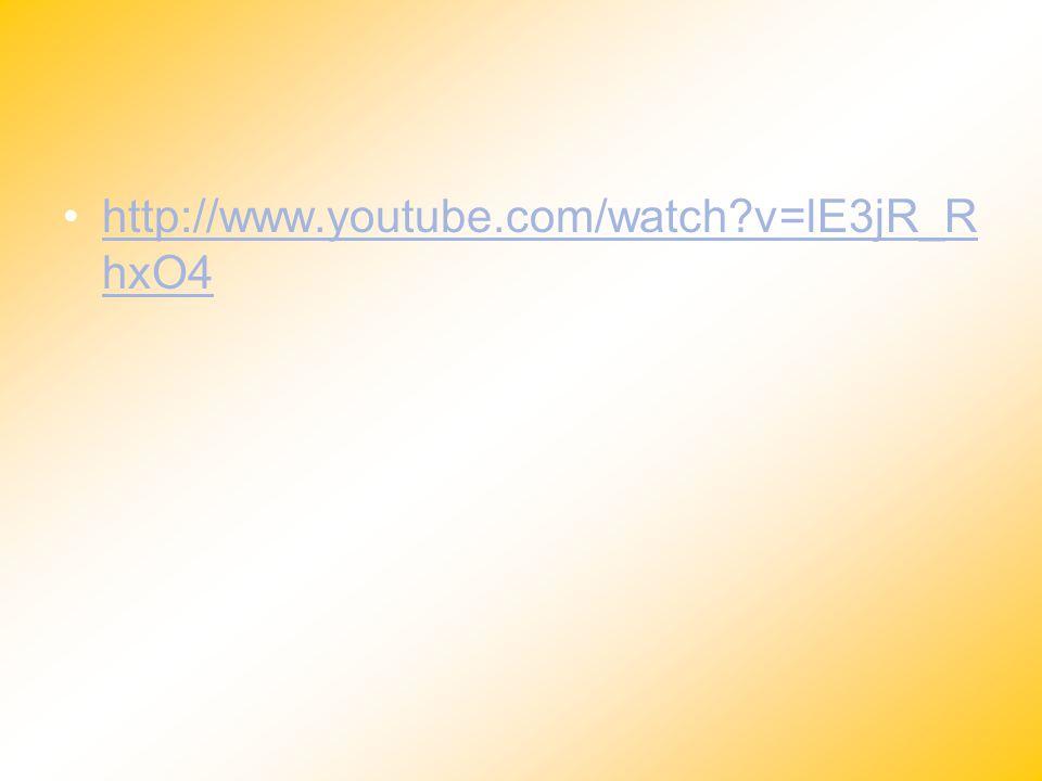 http://www.youtube.com/watch?v=lE3jR_R hxO4http://www.youtube.com/watch?v=lE3jR_R hxO4