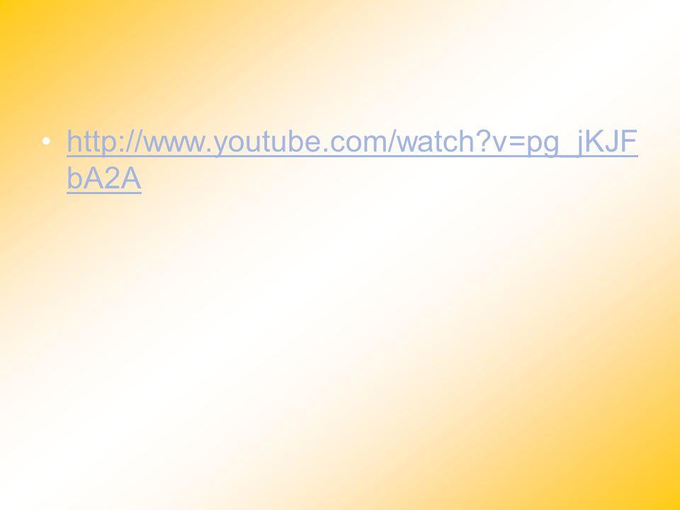 http://www.youtube.com/watch?v=pg_jKJF bA2Ahttp://www.youtube.com/watch?v=pg_jKJF bA2A