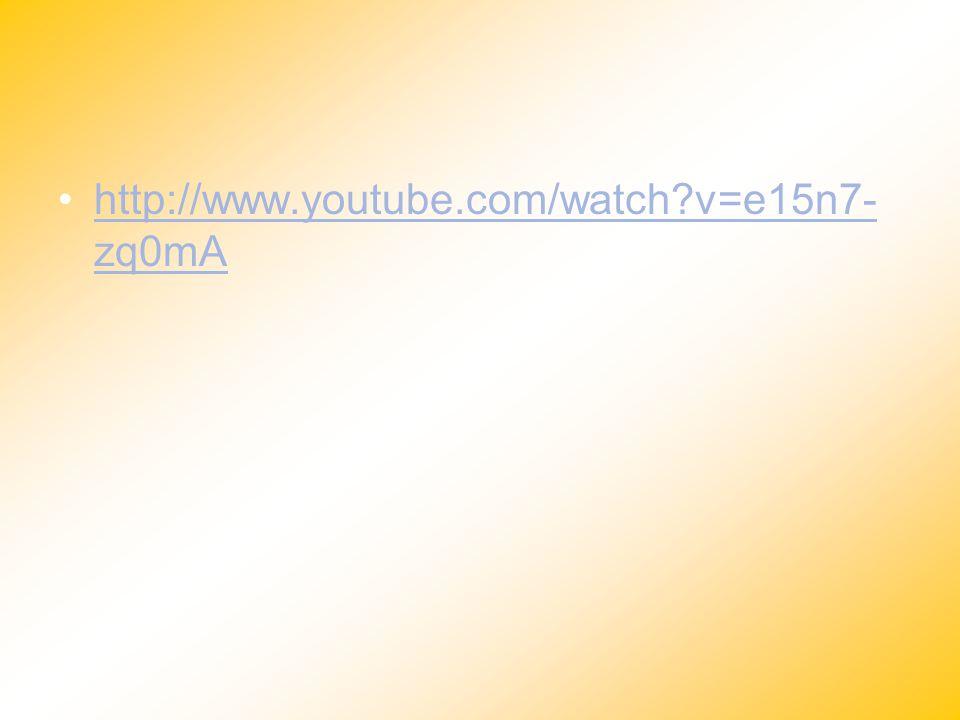http://www.youtube.com/watch?v=e15n7- zq0mAhttp://www.youtube.com/watch?v=e15n7- zq0mA